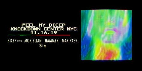 Feel My Bicep: Bicep [DJ set] / Mor Elian / Hammer / Max Pask tickets
