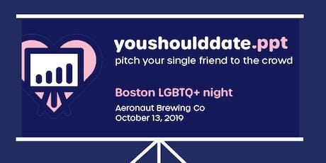 YouShouldDate.ppt at Aeronaut : LGBTQ+ night tickets