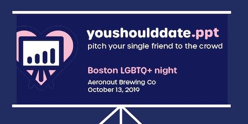 YouShouldDate.ppt at Aeronaut : LGBTQ+ night