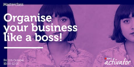 Activator Masterclass: Organise your business like a boss! tickets
