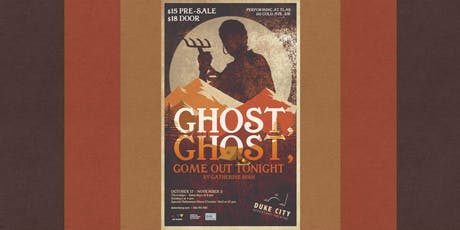 Ghost, Ghost, Come Out Tonight tickets