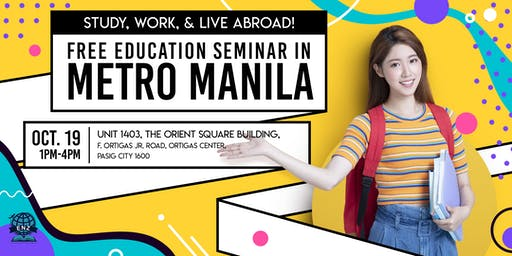 STUDY, WORK, and LIVE ABROAD! Free Education Seminar in METRO MANILA!