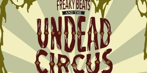 Freaky Beats and the Undead Circus