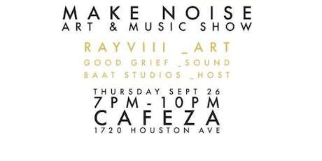 Make Noise Art & Music Show tickets