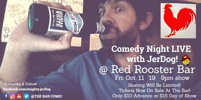 """Red Rooster Bar presents The Return of COMEDY NITE w/Jeremy """"JerDog"""" Danley"""