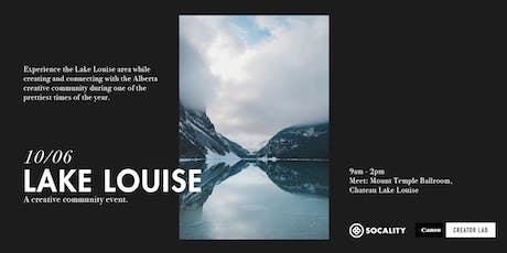 Socality x Canon Creator Lab: Lake Louise Community Event tickets