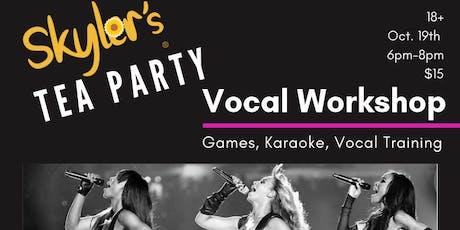 Skyler's Tea Party | Group Vocal Workshop tickets