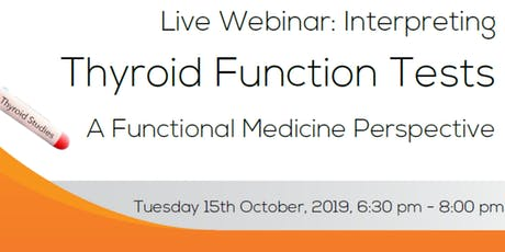 Interpreting Thyroid Function Tests: A Functional Medicine Perspective tickets