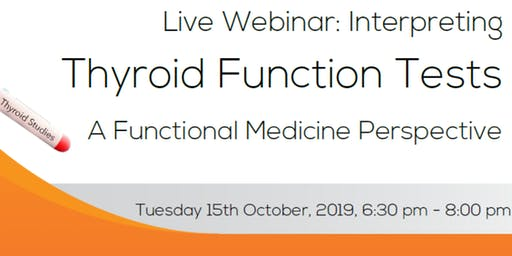 Interpreting Thyroid Function Tests: A Functional Medicine Perspective