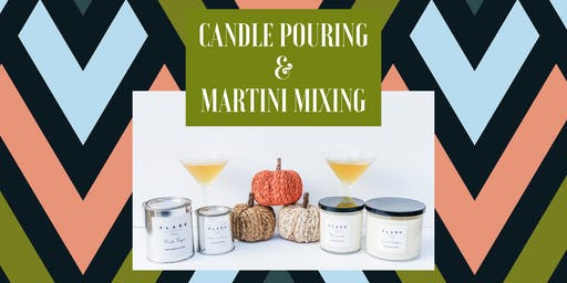 Candle Making + Martini Mixing