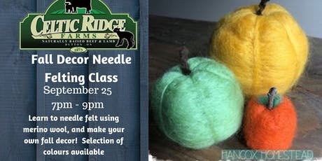 Fall Decor Needle Felting Workshop at Celtic Ridge tickets