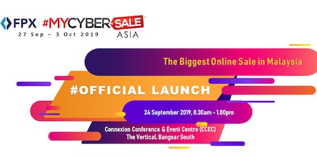 FPX #MYCYBERSALE ASIA 2019 Official Launch tickets