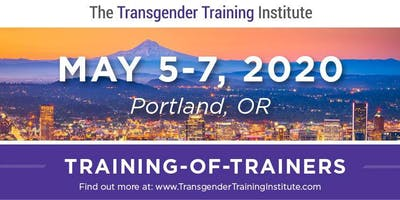 *TTI's Training of Trainers - Portland, OR - May 5-7, 2020