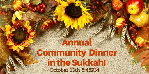 Annual Community Dinner in the Sukkah!