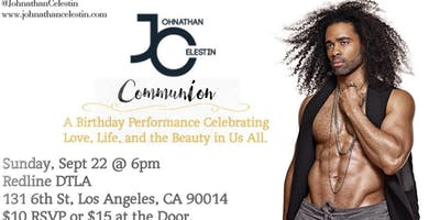 """Communion - Johnathan Celestin B'day Perfomance """"Celebating love, life and the beauty in us all."""""""