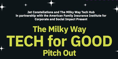 The Milky Way- Tech For Good Pitch Out tickets