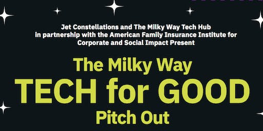 The Milky Way- Tech For Good Pitch Out