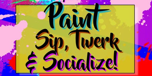 Houston Paint, Sip and Twerk | Friday Night