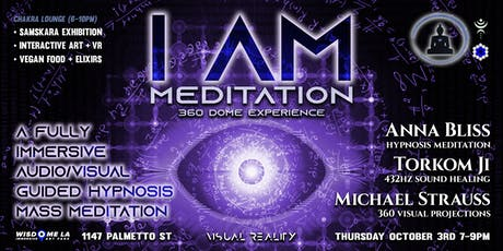 I AM Meditation 360 Dome Hypnosis Experience by Anna Bliss + Visual Reality tickets