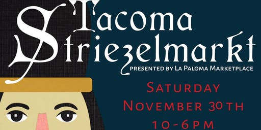 Tacoma Striezelmarkt (FREE EVENT) German Themed Christmas Market