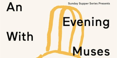 Sunday Supper Series Presents: An Evening With...Muses tickets
