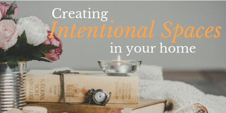 Creating Intentional Spaces in Your Home tickets