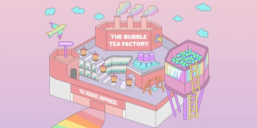 The Bubble Tea Factory - Sat, 2 Nov 2019