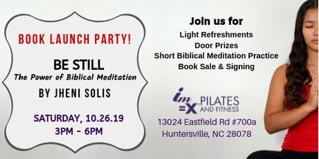 """""""BE STILL: The Power of Biblical Meditation"""" Book Launch Party! - NC tickets"""