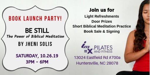 """BE STILL: The Power of Biblical Meditation"" Book Launch Party! - NC"