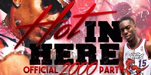 HOT IN HERE ( 2000s PARTY )