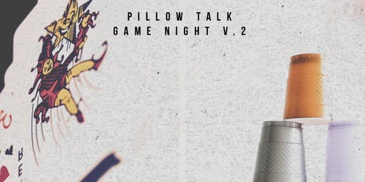 PillowTalk Game Night V.2