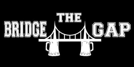 Bridging The Gap with Bars and Beers tickets