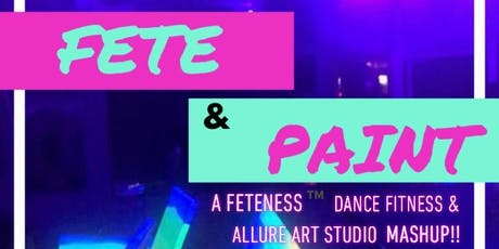 FETE & PAINT: Glow In The Dark Fete & Paint Nite Vol. 2 tickets