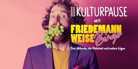 II Kulturpause mit Friedemann Weise Tickets