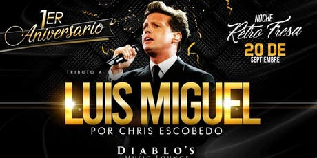 LUIS MIGUEL Tribute by Cris Escobedo tickets