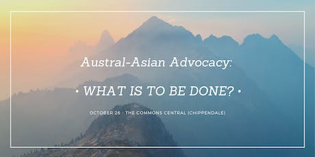 Austral-Asian Advocacy: What is to be done? tickets
