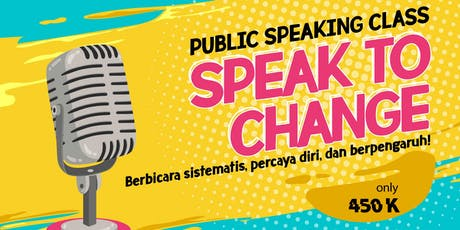 PUBLIC SPEAKING Class - Speak to Change tickets