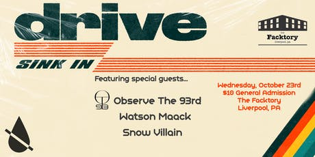 Sink In @ The Facktory with guests Observe The 93rd & More! tickets