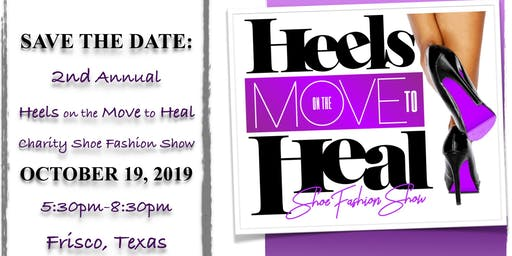 The 2nd Annual Heels on the Move to Heal Charity Shoe Fashion Show