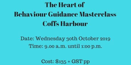 The Heart of Behaviour Guidance Masterclass Coffs Harbour tickets