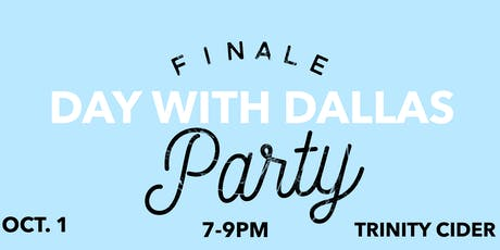 Day With Dallas Finale Party tickets