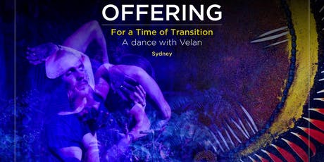 Offering - For a Time of Transition - a Dance w/ Velan tickets