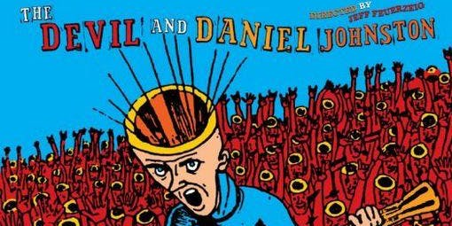 """The Devil And Daniel Johnston""  Film Sat. Nov. 2 - 7:00 PM - $ 10 Tickets"