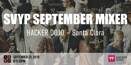 SVYP September Mixer–Night at the Hacker DOJO