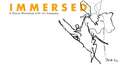 IMMERSED: a Dance Workshop with Iris Company tickets