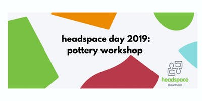 headspace day: pottery workshop