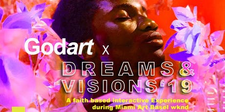 Art Basel Wknd 2019 : GodArt X Dreams and Visions: An Interactive Multi-art Experience tickets