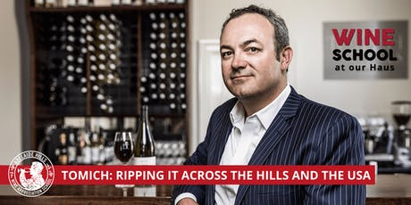 Adelaide Hills Wine Appreciation School - TOMICH: HILLS TO CALIFORNIA tickets