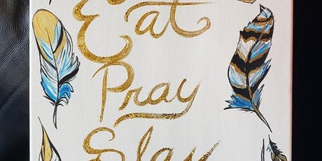 "Paint ""Eat, Pray Slay"" in South Surrey tickets"