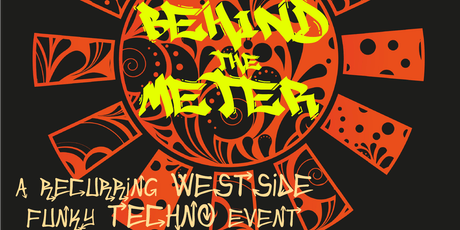 Behind the Meter: A Recurring Westside Funky Techno Event tickets